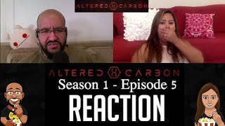 Altered Carbon - Season 1 - Episode 5 Reaction