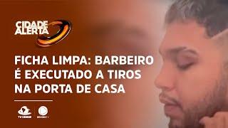 Ficha limpa: Barbeiro é executado a tiros na porta de casa