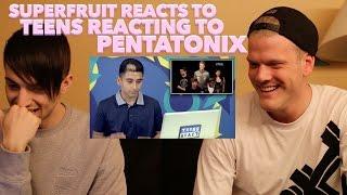 SUPERFRUIT REACTS TO TEENS REACT TO PENTATONIX