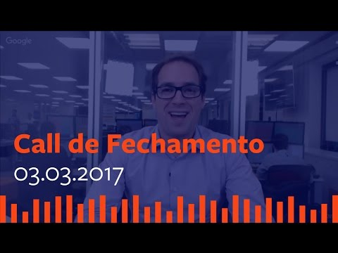 Call de Fechamento  - 03 de Março de 2017.