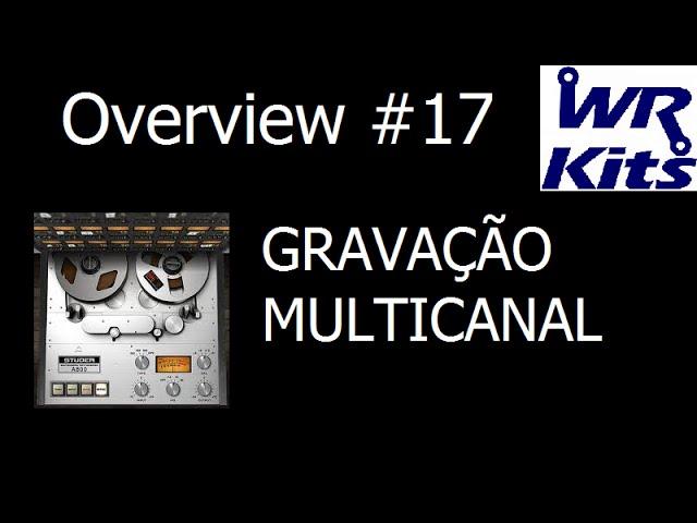 GRAVAÇÃO MULTICANAL | Overview #17