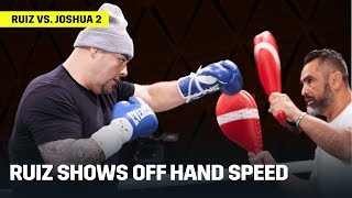 Andy Ruiz Shows Off Impressive Hand Speed At Ruiz vs. Joshua 2 Workout