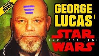 George Lucas' STAR WARS: THE LAST JEDI & Deleted Scenes