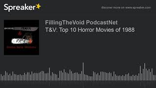 T&V: Top 10 Horror Movies of 1988 (part 5 of 8)
