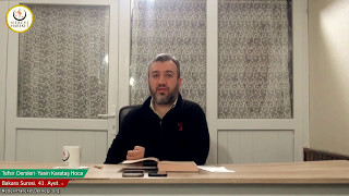 002 Bakara Suresi II. Kur 041. Ayetin Tefsiri-1 (Yasin Karataş Hoca)