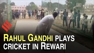 Rahul Gandhi plays cricket in Rewari after chopper makes e..
