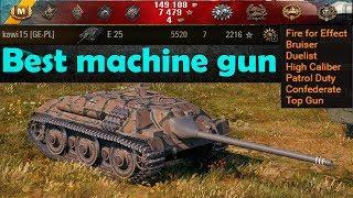 Best Machine gun 🔝 World of Tanks 🔝 E 25 ✔️ - YouTube
