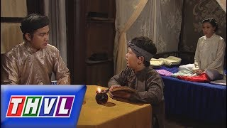 THVL | Chuyện xưa tích cũ – Tập 76[1]: Cha mẹ Tí Đô cho con biết lý do không được học võ