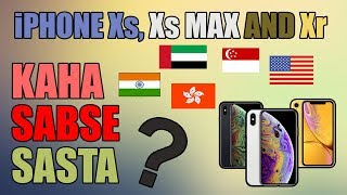 iPhone Xr, Xs, Xs Max - Kahan Se Sasta Milega, USA Price, Dubai Price, Hong Kong Price