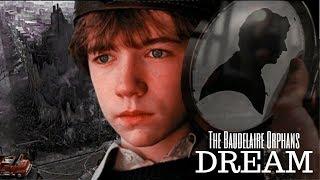 the baudelaire orphans; dream {edit}