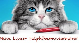 NINE LIVES - ralphthemoviemaker