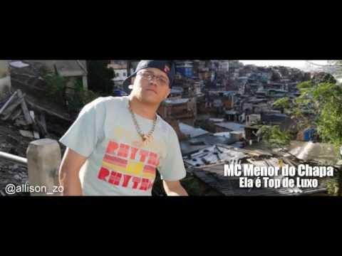 Baixar MC Menor do Chapa - Ela é top de Luxo (2013)