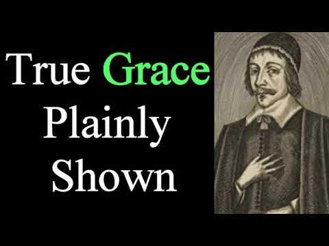True Grace Plainly Shown #1 - Puritan Christopher Love Sermon