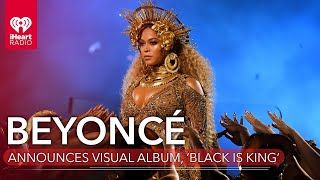 Beyoncé Announces New Visual Album, 'Black Is King!'