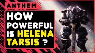 How Powerful Is Helena Tarsis \\ ANTHEM LORE