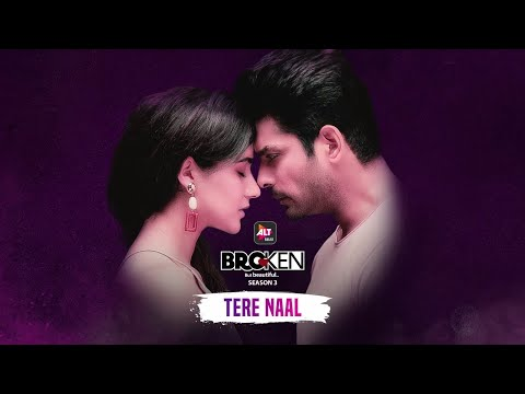 Tere Naal - Official Song | Akhil Sachdeva, Vaibhav Pani, Sidharth Shukla, Sonia Rathee | ALTBalaji
