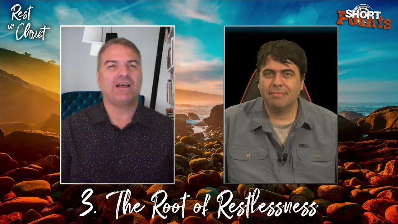 The Root of Restlessness - Sabbath School Lesson 3, Q3, 2021