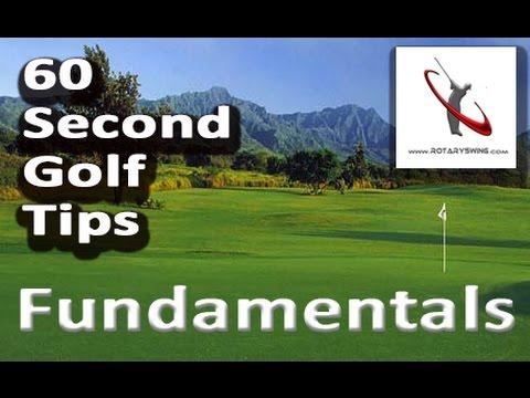 Golf Swing Fundamentals - 60 SECOND GOLF TIPS