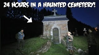 24 HOUR OVERNIGHT CHALLENGE IN A HAUNTED CEMETERY!