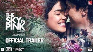 The Sky Is Pink - Official Trailer | Priyanka C J, Farhan A, Zaira W, Rohit S | Shonali B | Oct 11