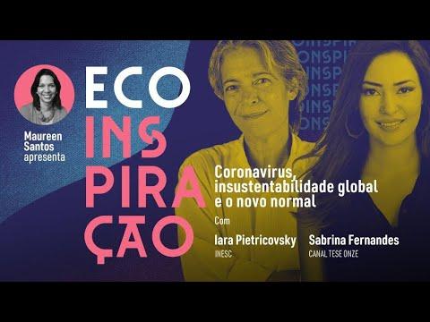 Eco Inspiração - Coronavirus, insustentabilidade global e novo normal