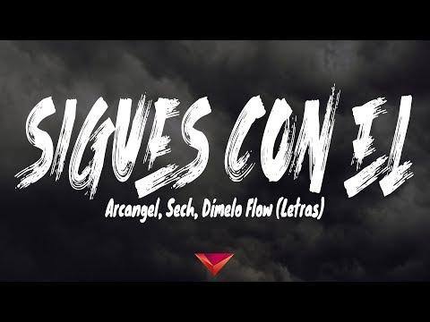 Arcangel, Sech, Dímelo Flow - Sigues Con El (Letras)