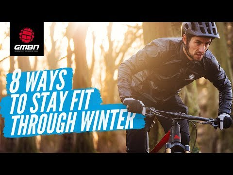 8 Ways To Stay Fit Through Winter | MTB Fitness