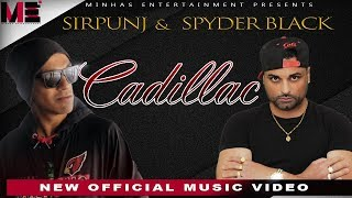Cadillac | Sirpunj Featuring Spyder Black | New Hindi Song 2019