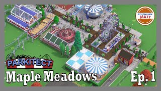 Parkitect Campaign Mode Ep 1 - Maple Meadows