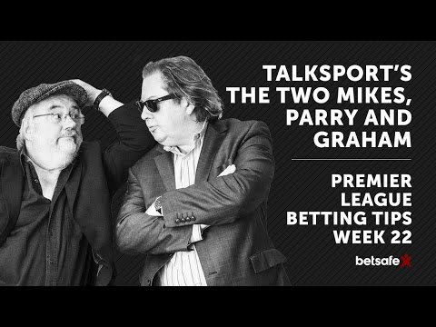 Premier League Betting Tips Week 22 - The Two Mikes