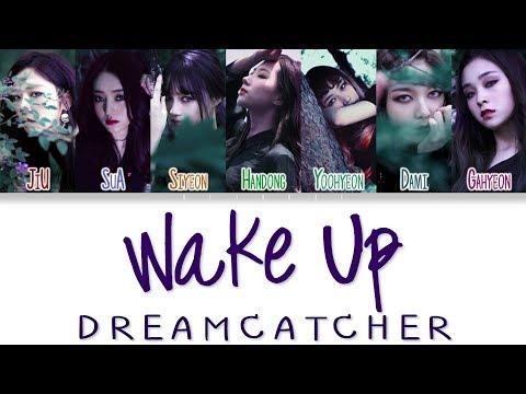 Dreamcatcher - Wake Up Color Coded Lyrics HAN/ROM/ENG