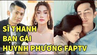 H0T💥 Huỳnh Phương Faptv và Sĩ Thanh công khai yêu nhau 3 tháng - TIN GIẢI TRÍ