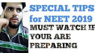 IMPORTANT TIPS FOR NEET 2019 ASPIRANTS...MUST WATCH IF YOU ARE