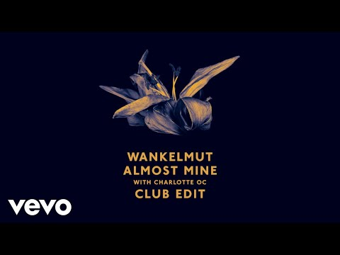 Wankelmut & Charlotte OC - Almost Mine (Club Edit)