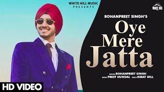 Oye Mere Jatta – Rohanpreet Singh