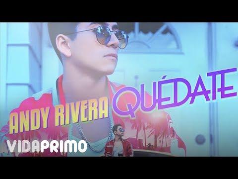 Quédate - Andy Rivera (Canción Oficial)