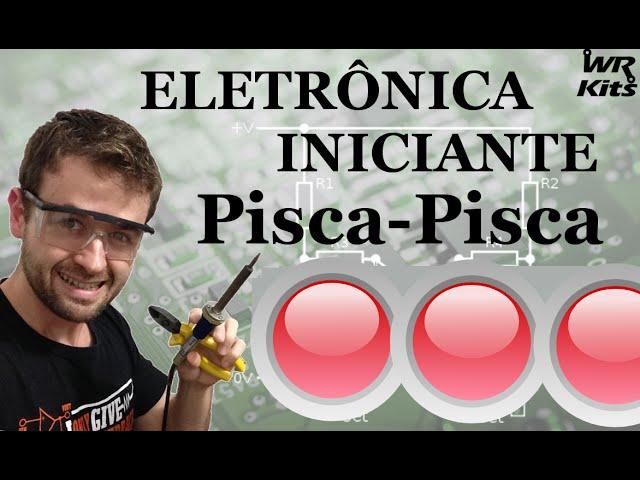 PISCA-PISCA (ASTÁVEL) | Eletrônica para Iniciantes #09