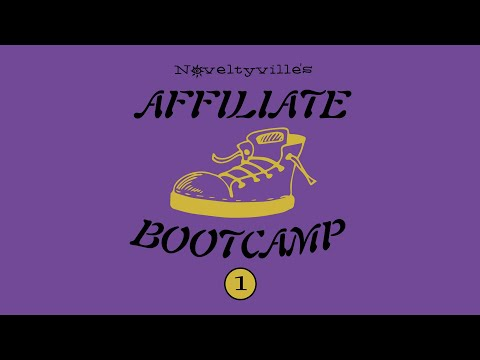 Noveltyville's Affiliate Bootcamp Part 1