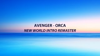 Avenger - Orca (New World Intro Mix Remaster)