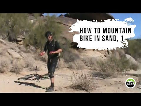 How To Mountain Bike in Sand Part 1,