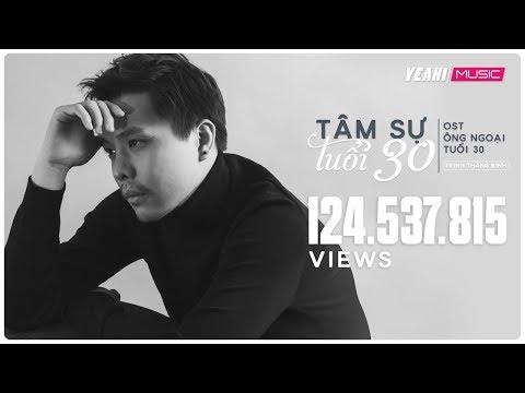 Tâm Sự Tuổi 30 - OST Ông Ngoại Tuổi 30   Trịnh Thăng Bình  [MV OFFICIAL] - Nhạc Phim Hay 2018