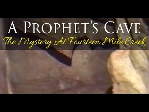 A Prophet's Cave - The Mystery At Fourteen Mile Creek