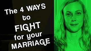4 ways to fight for your marriage!