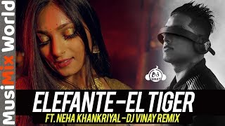 Elefante Remix - Neha Khan & El Tiger | MusiMix World