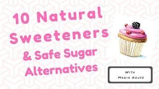 10 Natural Sweeteners & Safe Sugar Substitutes   Sugar Free Diet   Healthy Habits