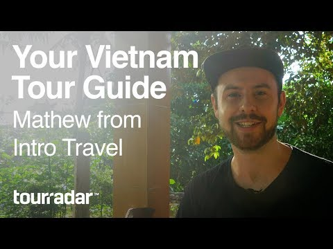 Your Vietnam Tour Guide: Mathew from Intro Travel