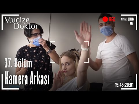 Mucize Doktor 37. Bölüm Kamera Arkası