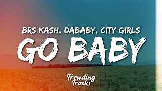 BRS Kash - Throat Baby Remix (Go Baby) ft. DaBaby & City Girls (Clean - Lyrics)