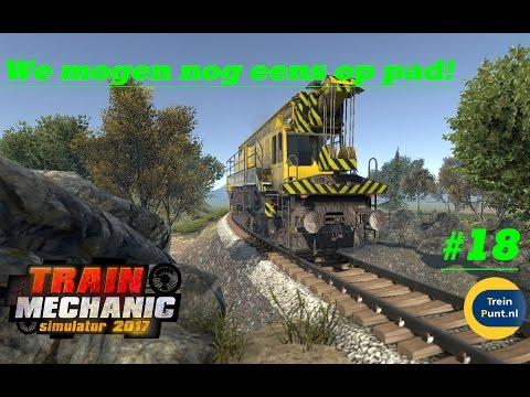 We mogen nog eens op pad! | #18 Let's play Train Mechanic Simulator 2017