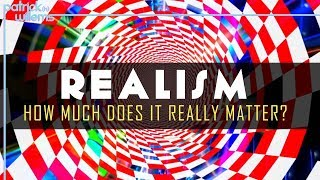 Realism: How Much Does it Really Matter? (video essay)
